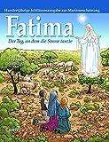Fatima: Der Tag, an dem die Sonne tanzte - Gaëtan Evrard