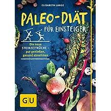 Paleo-Diät für Einsteiger: Die neue Steinzeitküche - pur genießen, gesund abnehmen