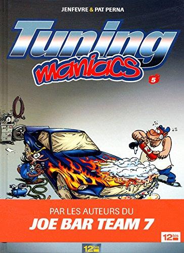 Tuning Maniacs, Tome 5 : par Pat Perna, Henri Jenfèvre