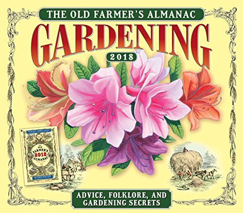 The Old Farmer's Almanac Gardening 2018 Calendar: Advice, Folklore, and Gardening Secrets