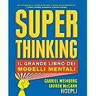 Superthinking: Il grande libro dei modelli mentali (Italian Edition)