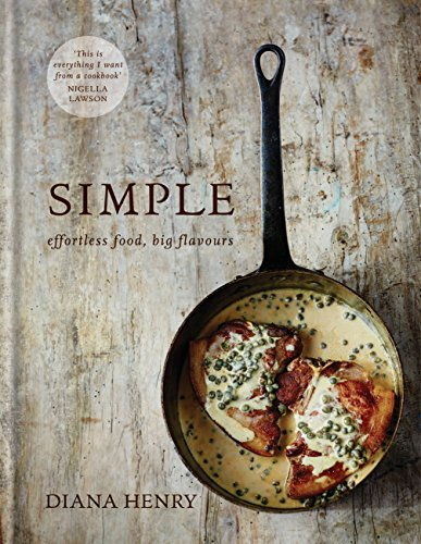 SIMPLE: effortless food, big flavours (English Edition) por Diana Henry