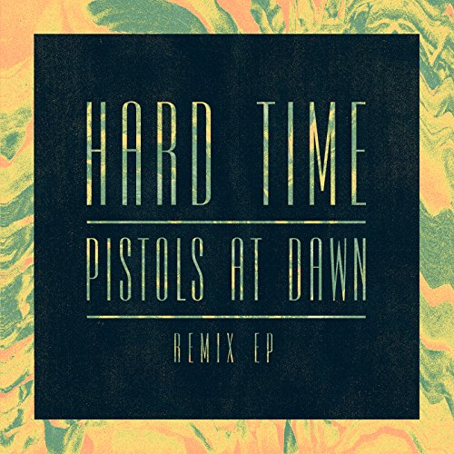 Hard Time / Pistols At Dawn (R...