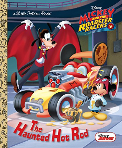 The Haunted Hot Rod (Disney Junior: Mickey and the Roadster Racers) (Little Golden Book)