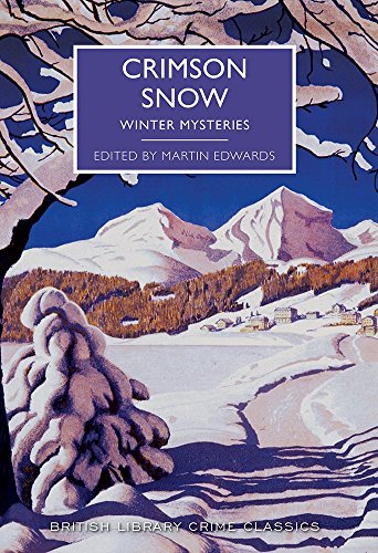 Crimson Snow: Winter Mysteries (British Library Crime Classics)