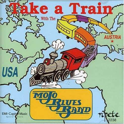 Take a Train: Best of by Mojo Blues Band