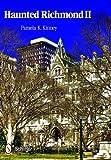Haunted Richmond II by Pamela K Kinney (2012-08-01)