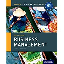 Ib Business Management Course Book: 2014 Edition: Oxford Ib Diploma Program (Oxford Ib Diploma Programme)