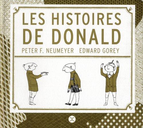 Les Histoires de Donald par Edward Gorey, Peter.f Neumeyer, Florence parry Heide