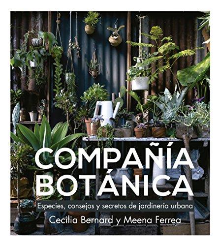 Compañía Botánica: Especies, consejos y secretos de jardinería urbana par Meena Ferrea
