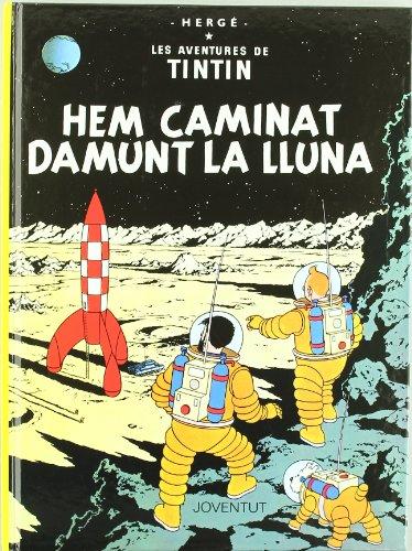 HEM CAMINAT DAMUNT LA LLUNA (LES AVENTURES DE TINTIN CATALA) por Herge (Seud. De Georges Remy)