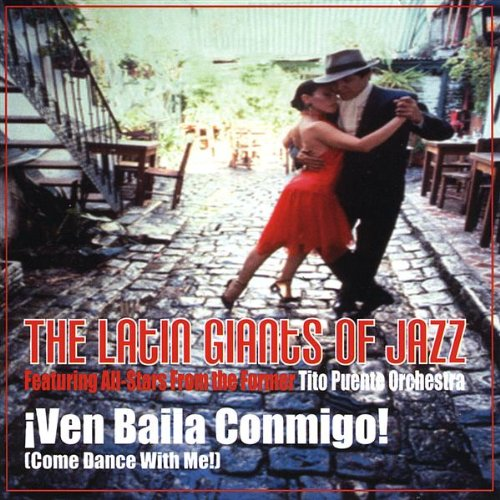 Ven Baila Conmigo - Latin Giants Of Jazz