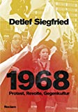 1968 in der Bundesrepublik: Protest, Revolte, Gegenkultur