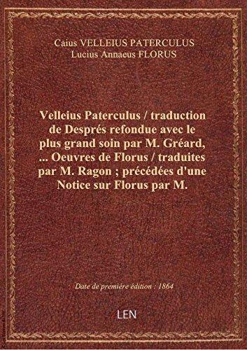 Velleius Paterculus / traduction de Desprs refondue avec le plus grand soin par M. Grard,.... Oeuv