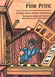 Fine Print: A Story about Johann Gutenberg (Creative Minds Biography) by Joann Johansen Burch (1991-08-01)