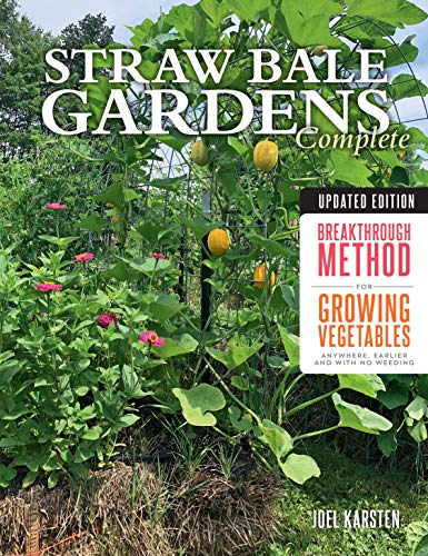 Straw Bale Gardens Complete, Updated Edition:Breakthrough Method for Growing Vegetables Anywhere, Earlier and with No Weeding (English Edition)