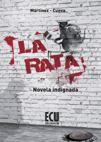 La Rata. Novela Indignada (Spanish Edition)