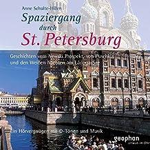 Spaziergang durch Sankt Petersburg. CD: Ein Hörvergnügen mit O-Tönen und Musik (Spaziergänge)