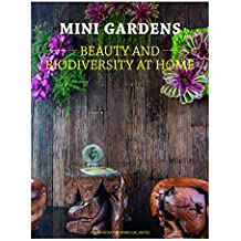 Mini Gardens: Beauty and Biodiversity at Home