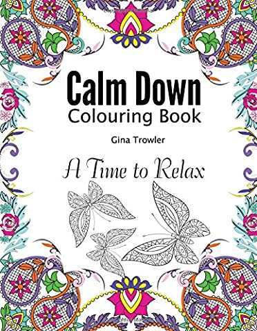 Calm Down Colouring Book: A Time to Relax