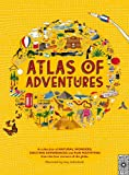 Atlas of Adventures: A collection of natural wonders, exciting experiences and fun festivities from the four corners of the globe.