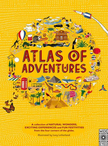 atlas-of-adventures-a-collection-of-natural-wonders-exciting-experiences-and-fun-festivities-from-th