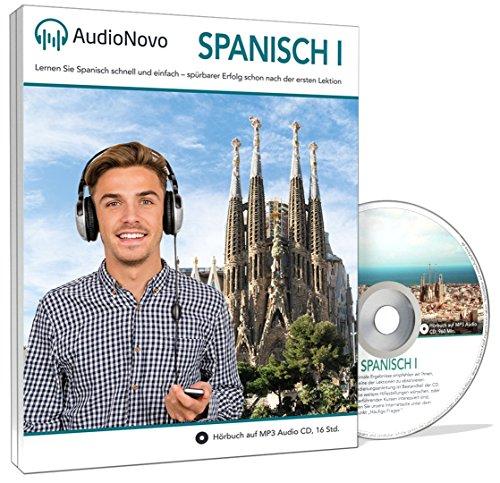 AudioNovo Spanisch I: Sprachkurs Spanisch für Anfänger - In nur 30 Tagen solide Spanisch-Grundkenntnisse erlangen mit dem Audio-Sprachkurs von AudioNovo (Lern CD - Audiokurs, 16 Std. MP3-Audio)