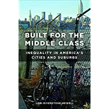 Built for the Middle Class: Inequality in America's Cities and Suburbs