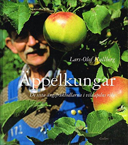 Äppelkungar : de sista ängsfruktodlarna i vildapelns rike