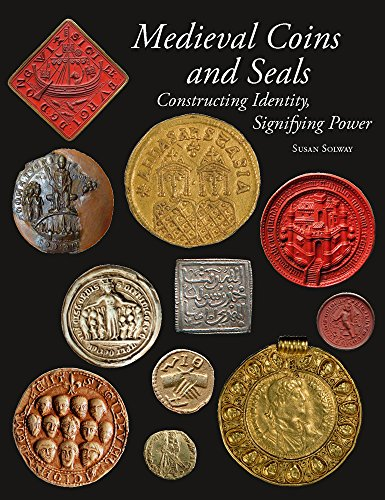 Medieval Coins and Seals: Constructing Identity, Signifying Power