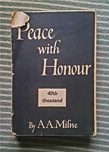 Peace with honour;: An enquiry into the war convention,