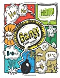 Bang ! Comic Notebook: Create Your Own Comic Book Strip, Variety of Templates For Comic Book Drawing, (Super Hero Comics)-[Professional Binding]
