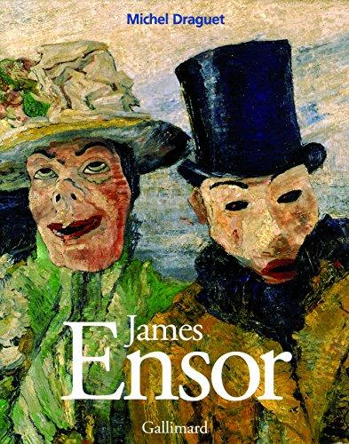 James Ensor ou La fantasmagorie par Michel Draguet