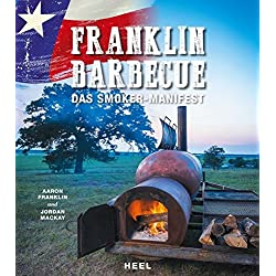 Franklin Barbecue: Das Smoker Manifest