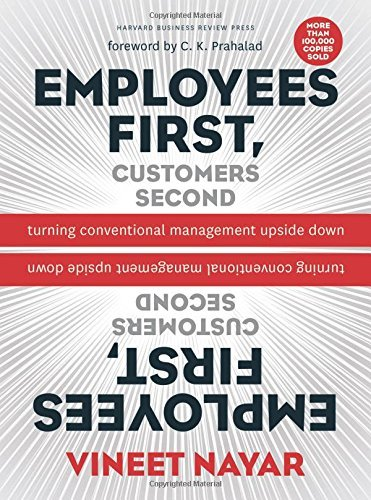 Employees First, Customers Second: Turning Conventional Management Upside Down by Nayar, Vineet (May 1, 2010) Hardcover