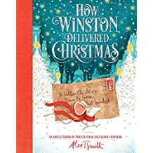 How Winston Delivered Christmas: An Advent Story in Twenty-Four-and-a-Half Chapters