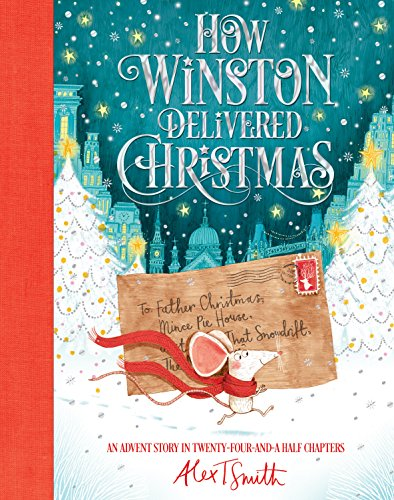 How Winston Delivered Christmas: An Advent Story in Twenty-Four-and-a-Half Chapters (English Edition)