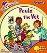 Oxford Reading Tree: Level 6: Songbirds: Paula the Vet