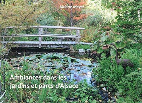 Ambiances dans les jardins et parcs d'Alsace