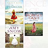 tracy rees collection 3 books set (the hourglass,florence grace,amy snow)