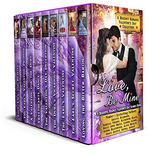 Love, Be Mine: A Regency Romance Valentine's Day Collection: 9 Delightful Regency Valentine's Day Stories (Regency Collections Book 8)