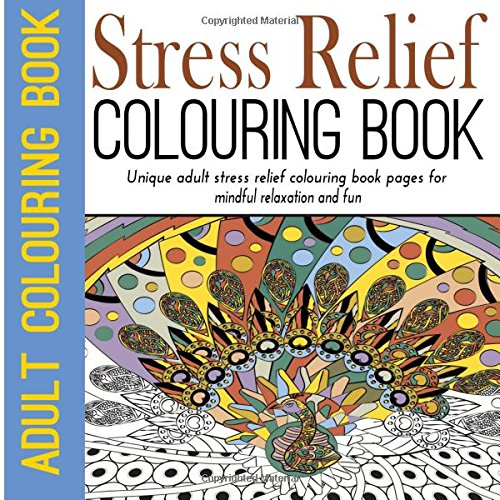Stress Relief Colouring Book: Adult Colouring Book: Unique Adult Stress Relief Colouring Book Pages for Mindful Relaxation and Fun: Volume 2 (Adult ... Flowers, Adult Colouring Book for Ladies)