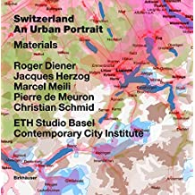Switzerland – an Urban Portrait: Vol. 1: Introduction; Vol. 2: Borders, Communes – a Brief History of the Territory; Vol. 3: Materials