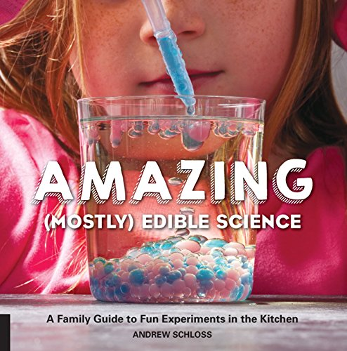 The Amazing (Mostly) Edible Science Cookbook: A Family Guide to Fun Experiments in the Kitchen -