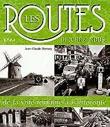 Les routes de chez nous : De la voie romaine à l'autoroute
