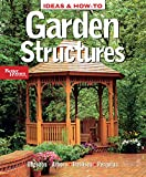 Ideas and How–to: Garden Structures (Better Homes & Gardens Do It Yourself)