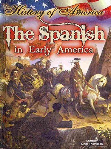The Spanish in Early America (History of America)