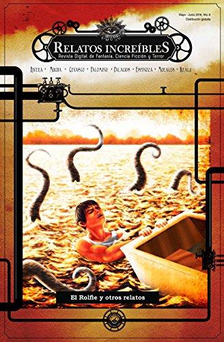 Relatos Increíbles 8: El Rolfie y otros relatos: Revista hispanoamericana de Fantasía, Ciencia Ficción y Terror