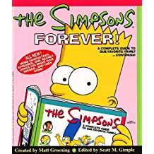 The Simpsons Forever!: A Complete Guide to Our Favorite Family...Continued: The Complete Guide to Our Favourite Family ... Continued