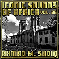 Iconic Sounds Of Africa - Vol. 25